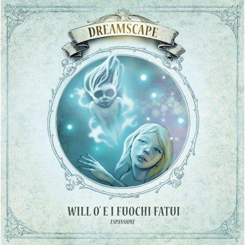 Dreamscape: Will o' e i Fuochi Fatui  (Lingua: Italiano - Stato: Nuovo)