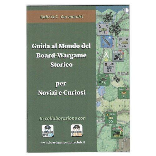 Guida al Mondo del Board-Wargame Storico  (Lingua: Italiano - Stato: Nuovo)