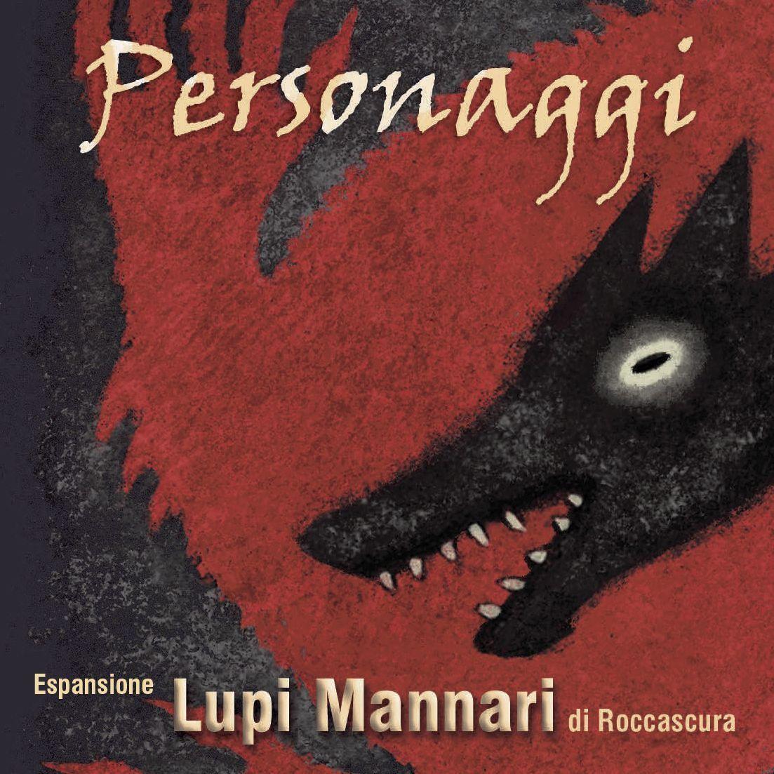 Lupi Mannari di Roccascura: Personaggi - Espansione  (Lingua: Italiano - Stato: Nuovo)