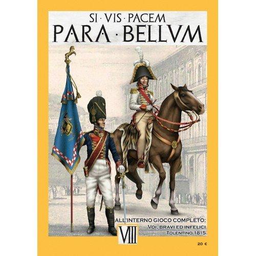 Para Bellum n. 8: Voi, Bravi ed Infelici, Tolentino 1815  (Lingua: Italiano - Stato: Nuovo)